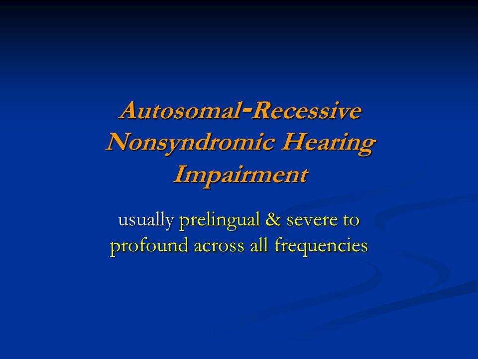 Autosomal-Recessive Nonsyndromic Hearing Impairment