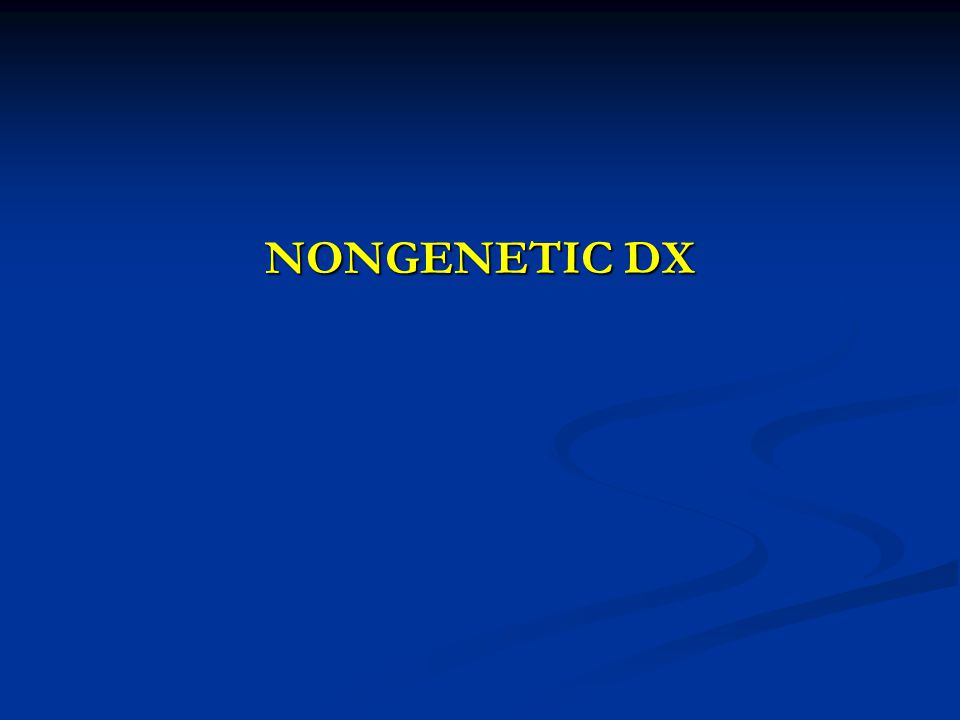 NONGENETIC DX