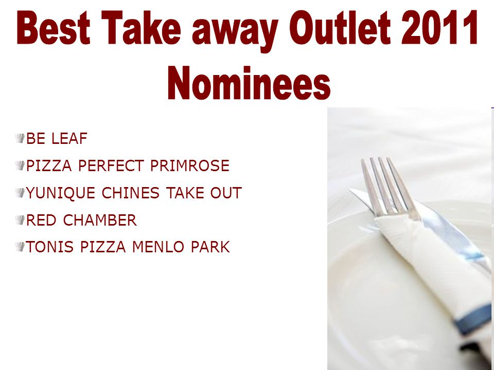 Best Take away Outlet 2011 Nominees BE LEAF PIZZA PERFECT PRIMROSE