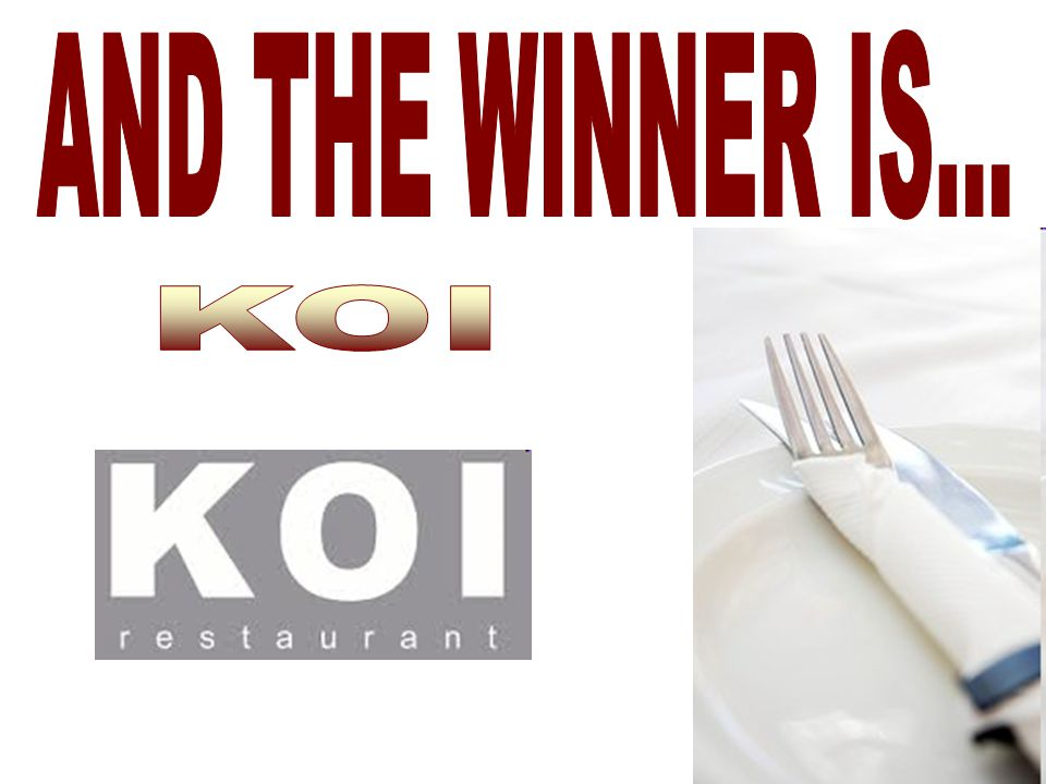 AND THE WINNER IS... KOI