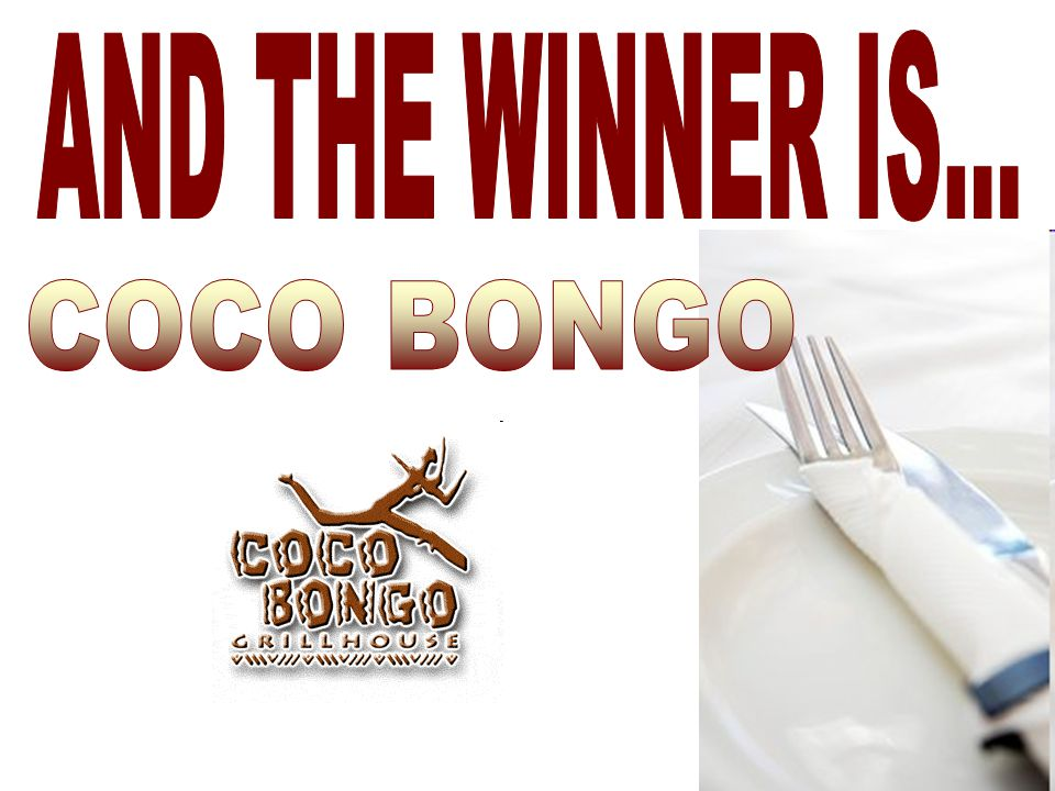 AND THE WINNER IS... COCO BONGO