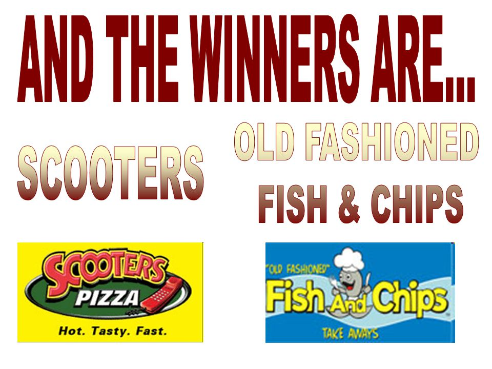 AND THE WINNERS ARE... OLD FASHIONED FISH & CHIPS SCOOTERS