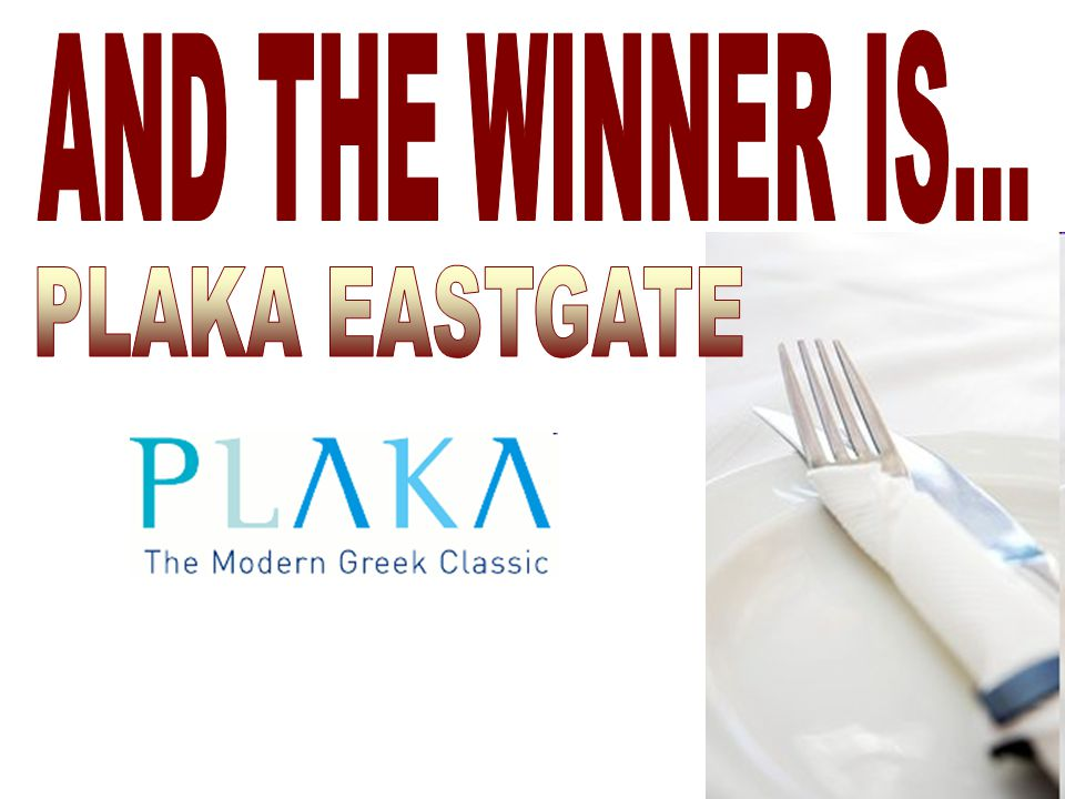 AND THE WINNER IS... PLAKA EASTGATE