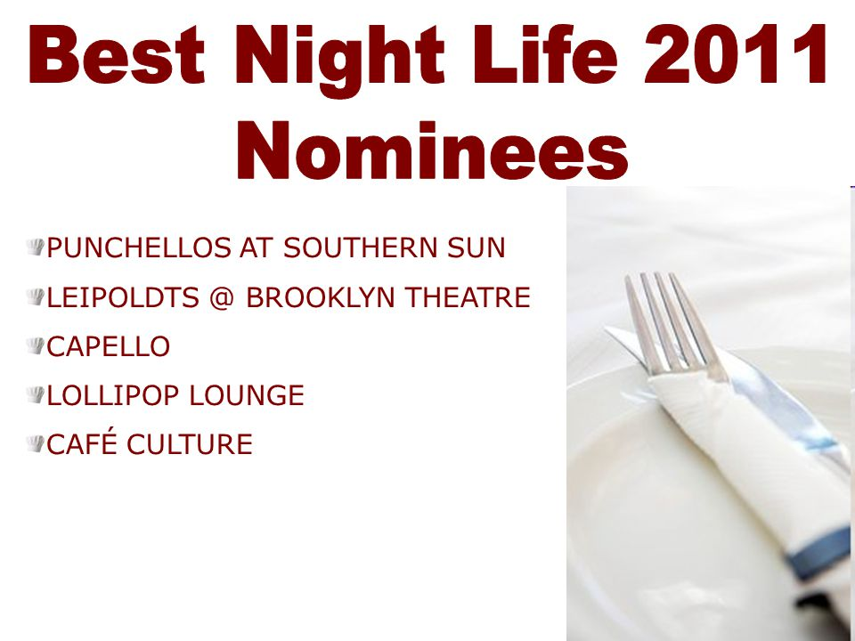 Best Night Life 2011 Nominees PUNCHELLOS AT SOUTHERN SUN