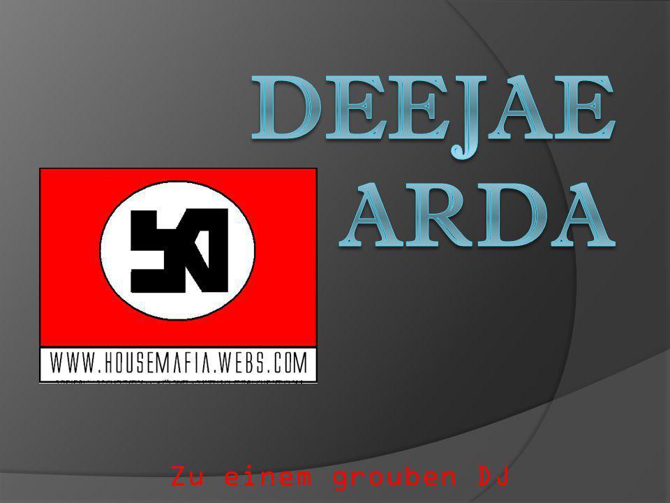 Deejae arda Zu einem grouben DJ