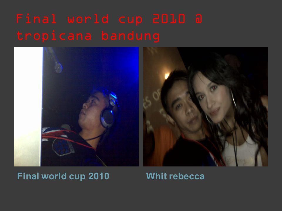 Final world cup 2010 @ tropicana bandung