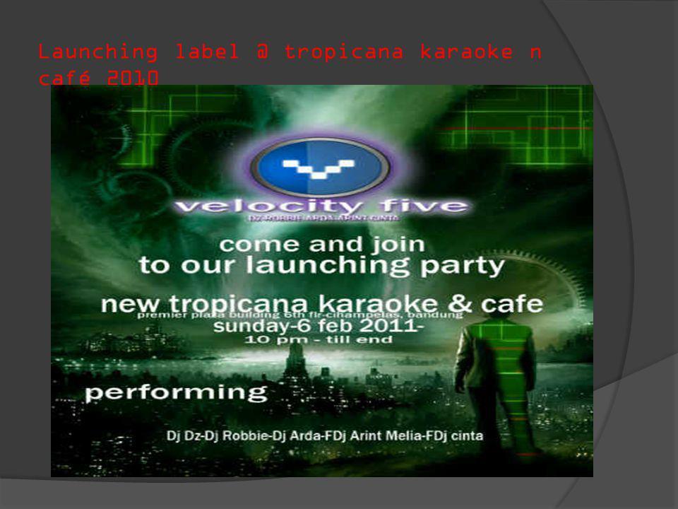 Launching label @ tropicana karaoke n café 2010