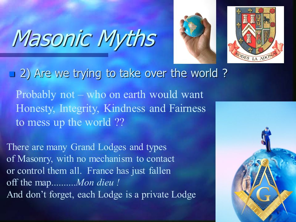 Masonic Myths 2) Are we trying to take over the world