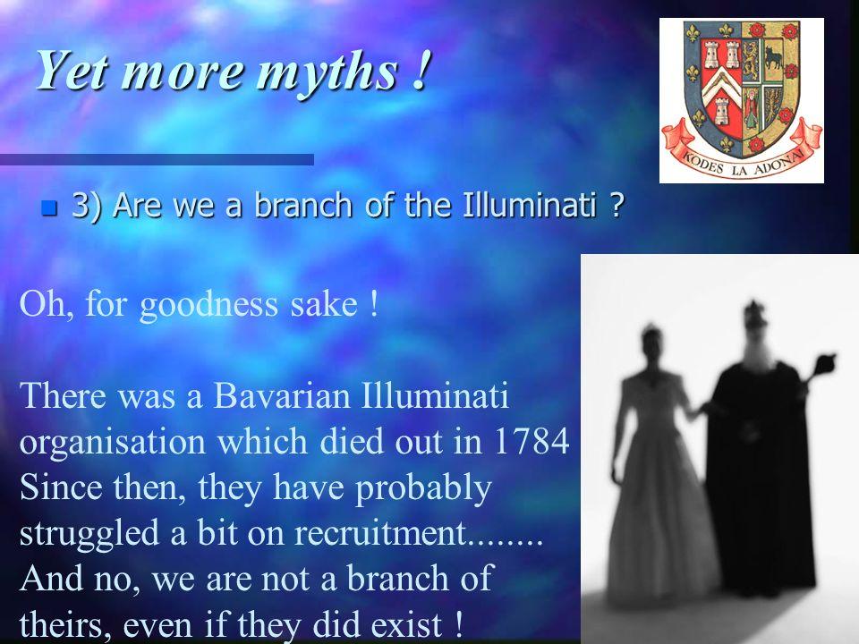Yet more myths ! Oh, for goodness sake !