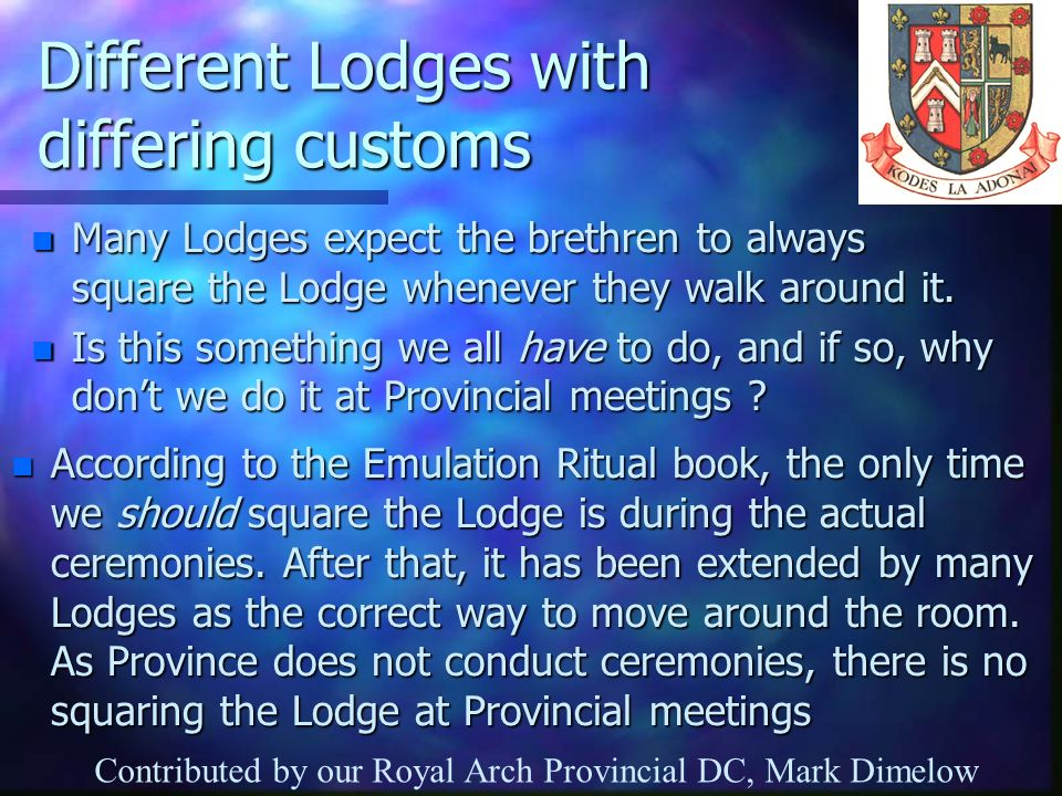 Different Lodges with differing customs