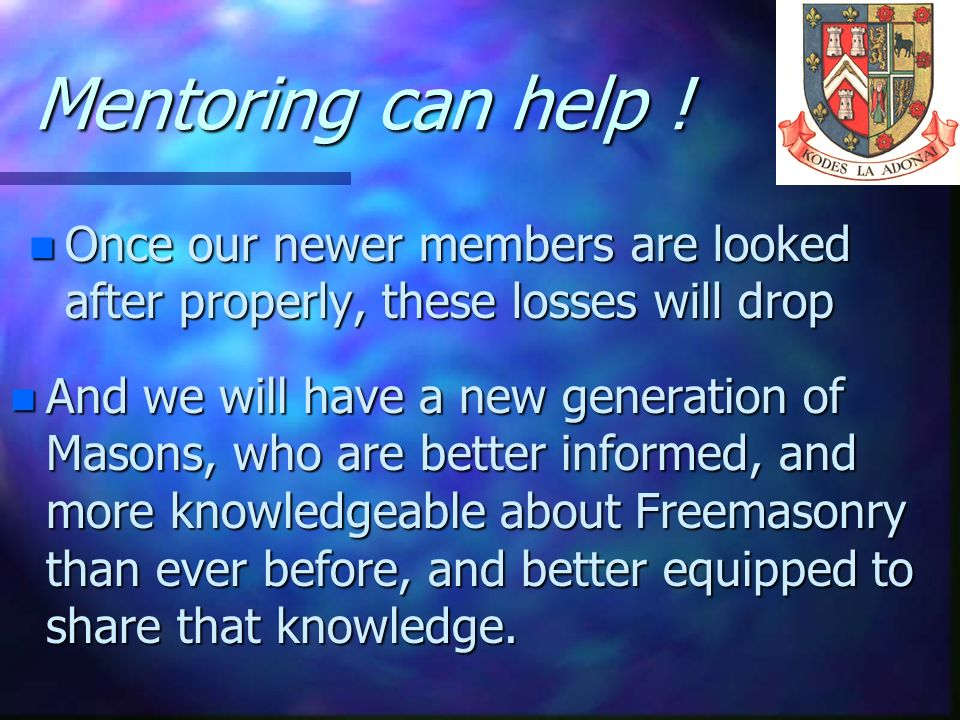 Mentoring can help !Once our newer members are looked after properly, these losses will drop.