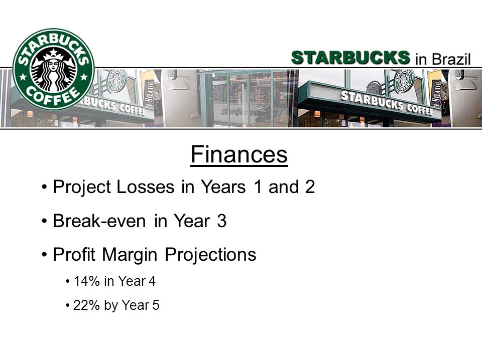 Finances Project Losses in Years 1 and 2 Break-even in Year 3