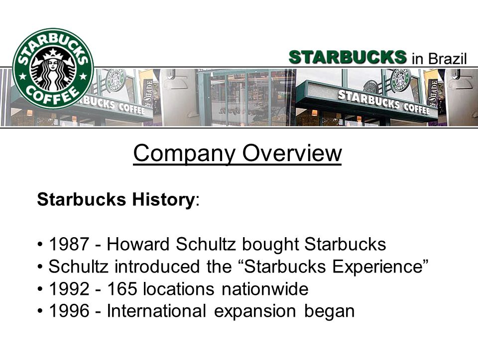 Company Overview Starbucks History: