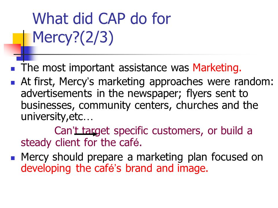 What did CAP do for Mercy (2/3)