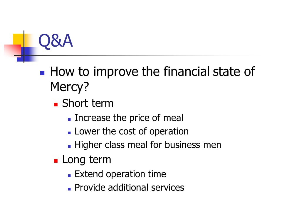 Q&A How to improve the financial state of Mercy Short term Long term