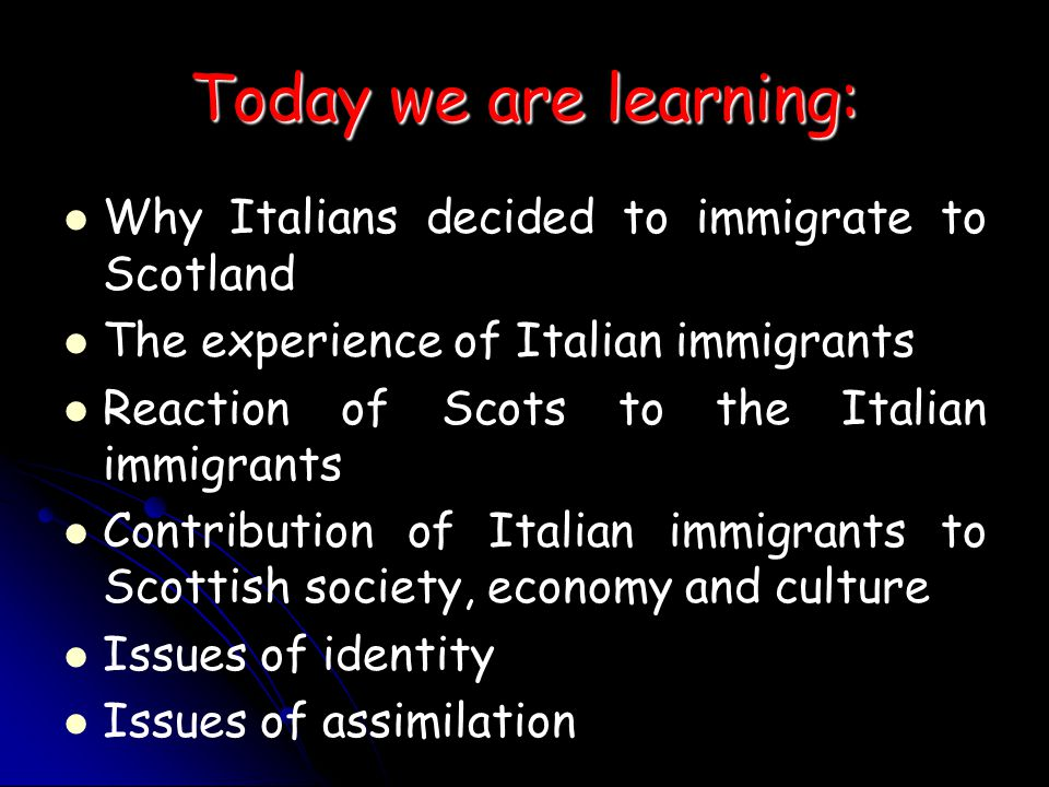 Today we are learning: Why Italians decided to immigrate to Scotland