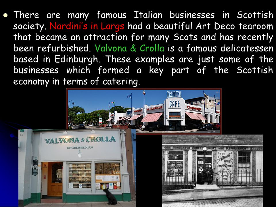 There are many famous Italian businesses in Scottish society
