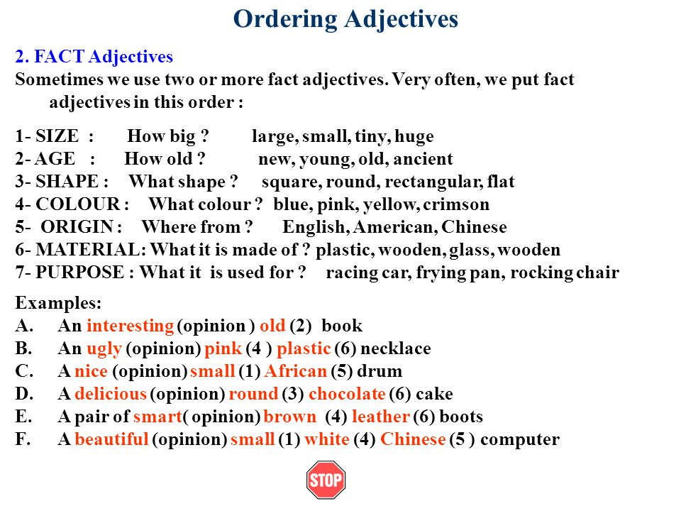 Ordering Adjectives 2. FACT Adjectives