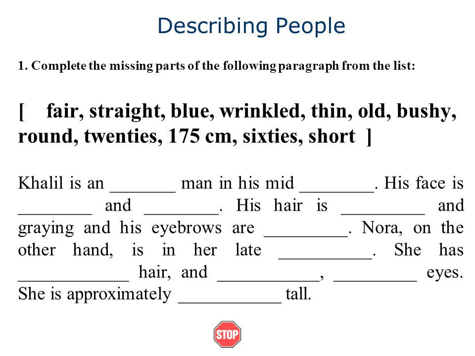 Describing People 1. Complete the missing parts of the following paragraph from the list: