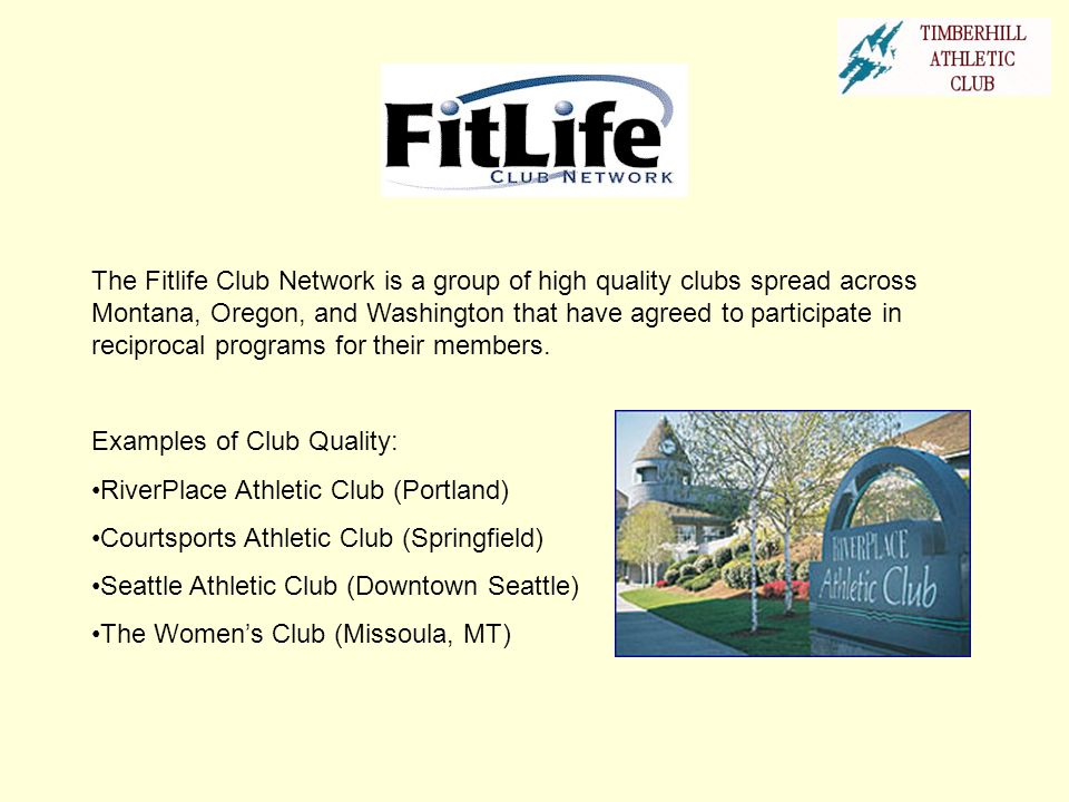 The Fitlife Club Network is a group of high quality clubs spread across Montana, Oregon, and Washington that have agreed to participate in reciprocal programs for their members.