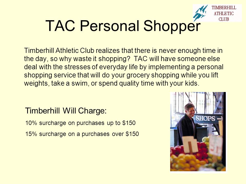 TAC Personal Shopper Timberhill Will Charge: