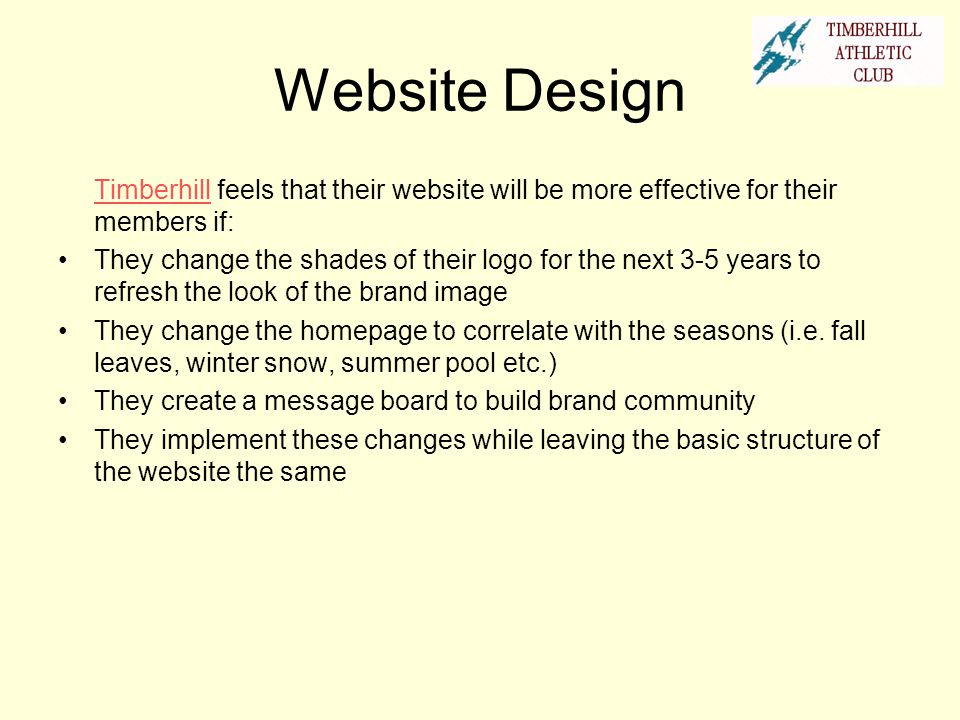 Website Design Timberhill feels that their website will be more effective for their members if: