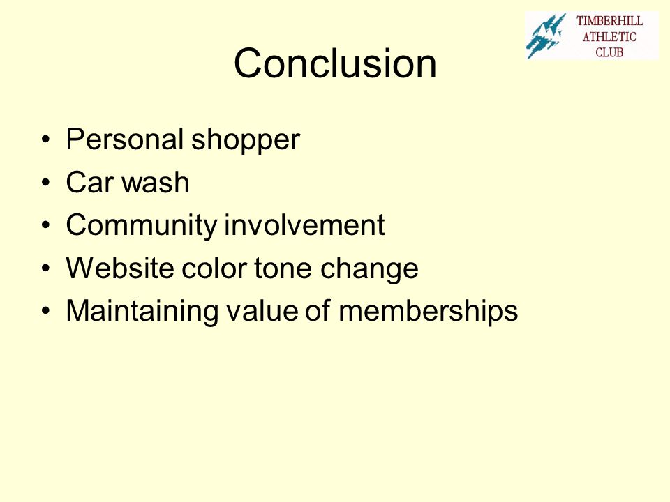 Conclusion Personal shopper Car wash Community involvement
