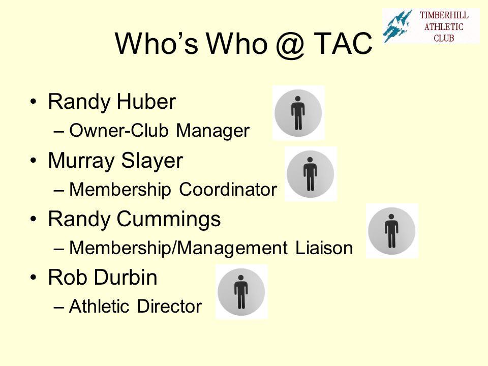 Who's Who @ TAC Randy Huber Murray Slayer Randy Cummings Rob Durbin