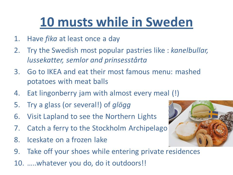 10 musts while in Sweden Have fika at least once a day