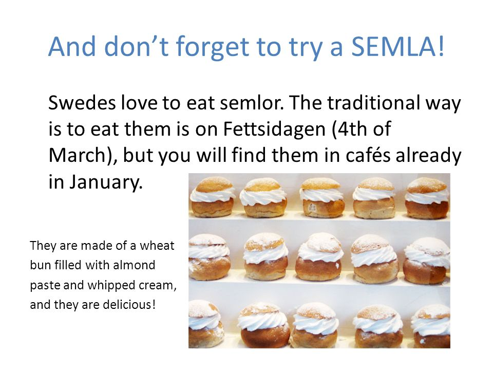 And don't forget to try a SEMLA!