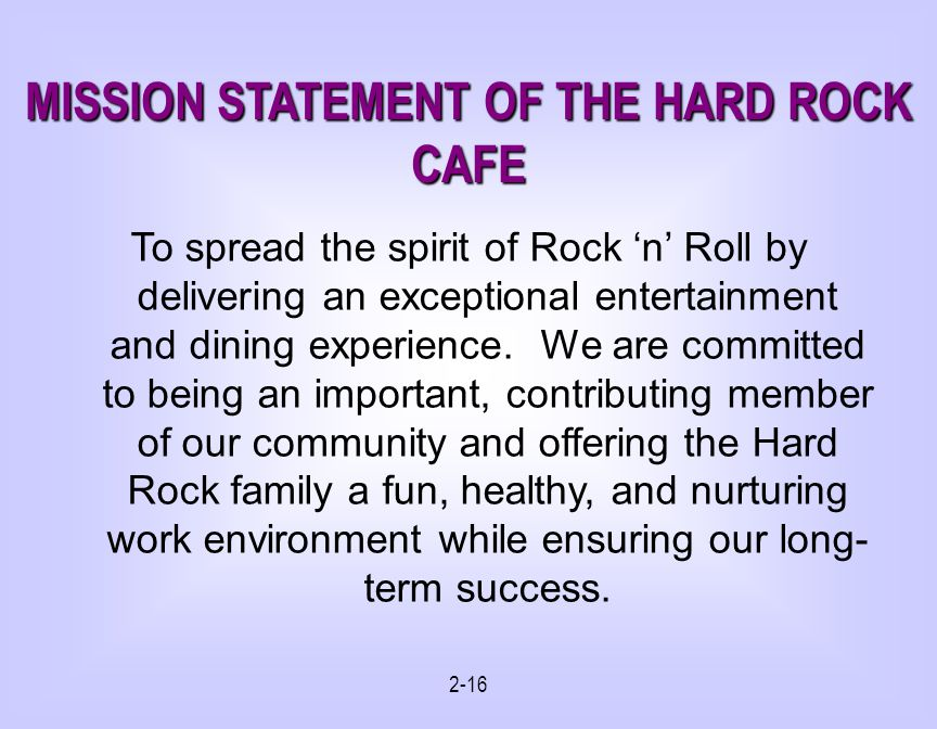 MISSION STATEMENT OF THE HARD ROCK CAFE