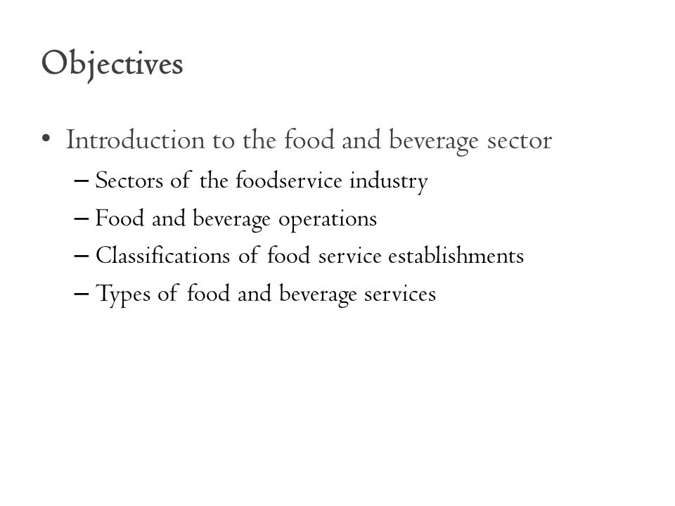 Objectives Introduction to the food and beverage sector