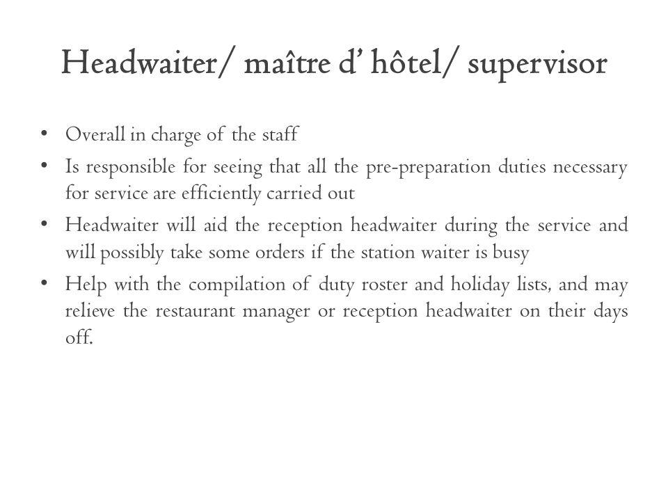 Headwaiter/ maître d' hôtel/ supervisor