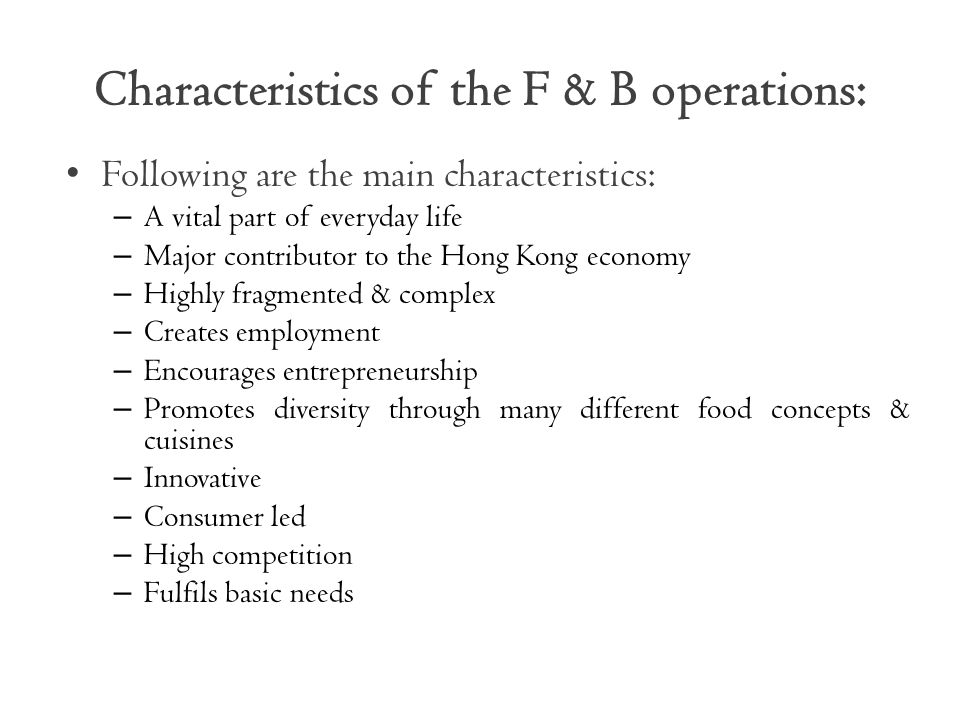 Characteristics of the F & B operations: