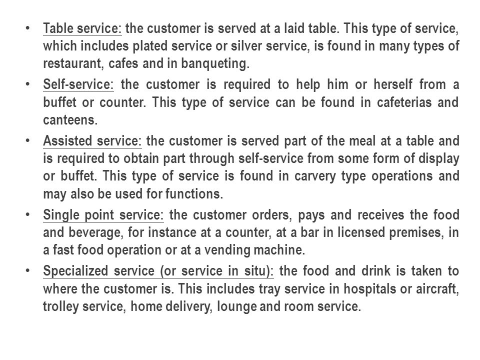 Table service: the customer is served at a laid table