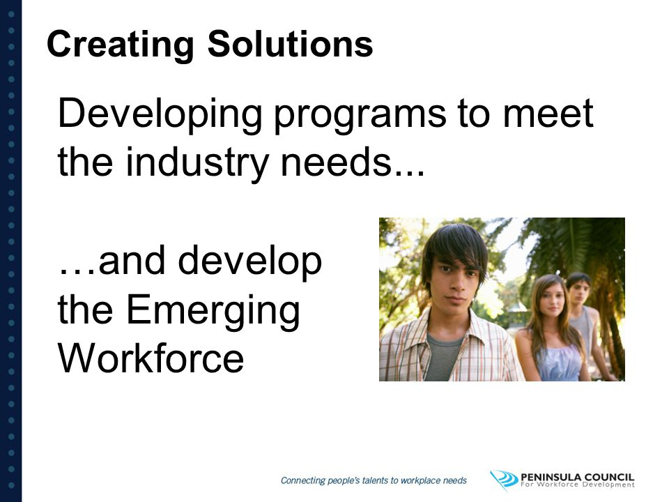 Developing programs to meet the industry needs...