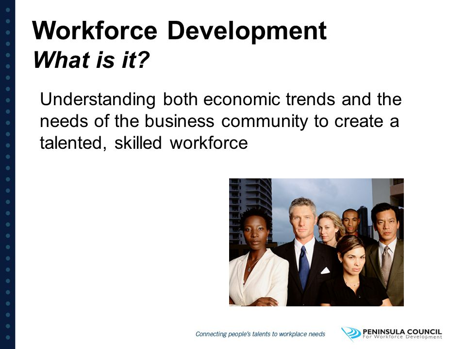 Workforce Development What is it