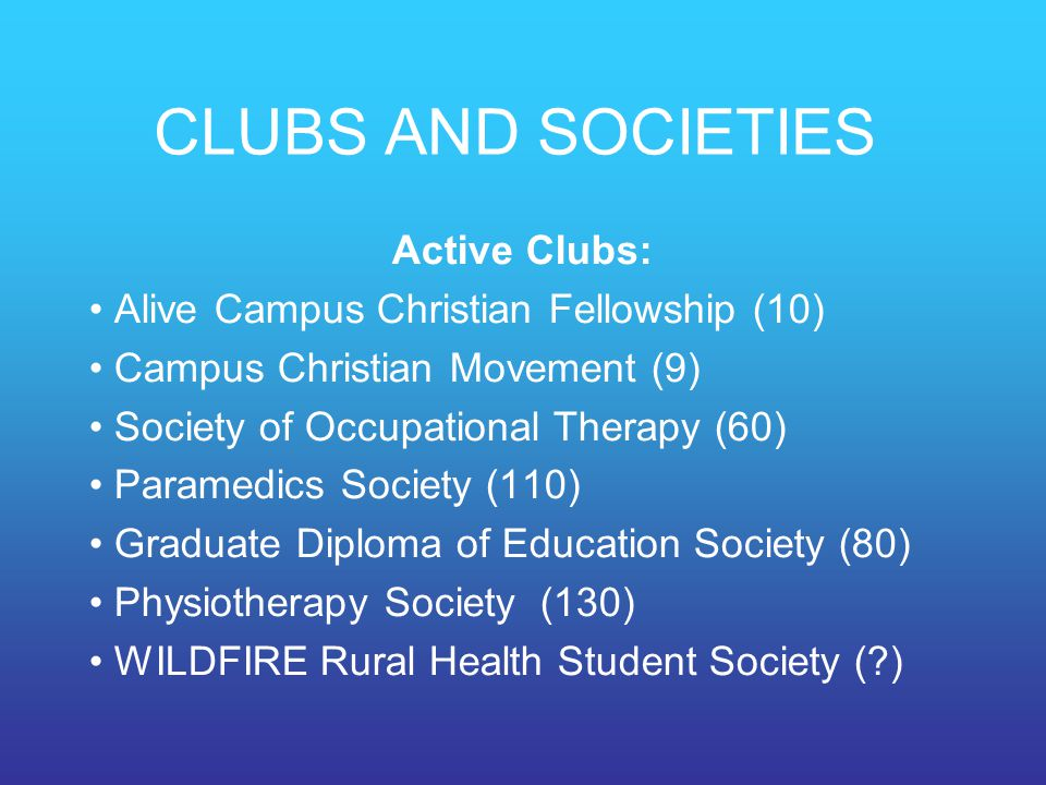 CLUBS AND SOCIETIES Active Clubs: