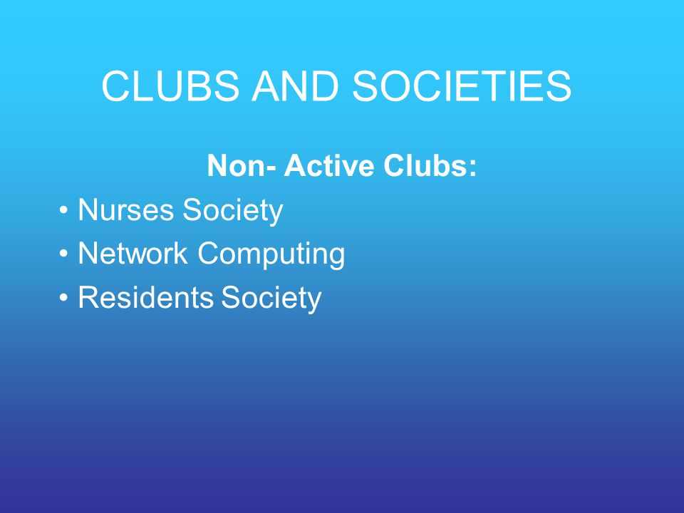 Non- Active Clubs: Nurses Society Network Computing Residents Society