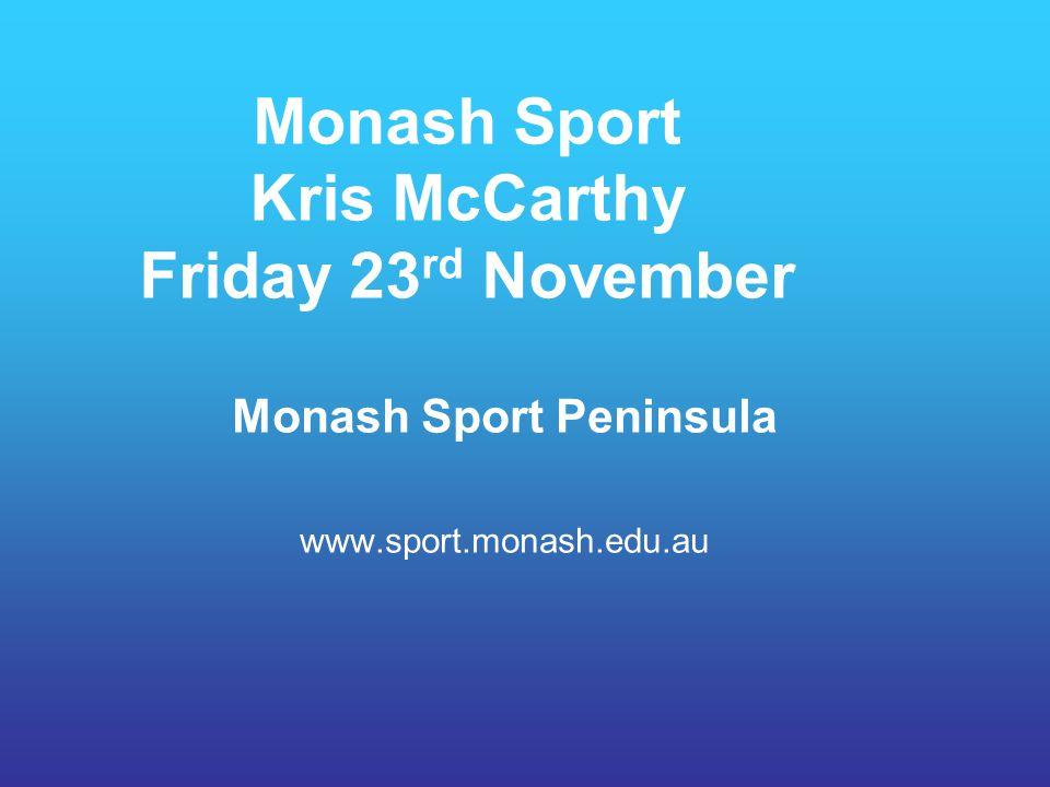 Monash Sport Kris McCarthy Friday 23rd November