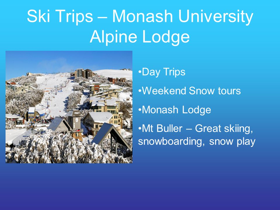 Ski Trips – Monash University Alpine Lodge