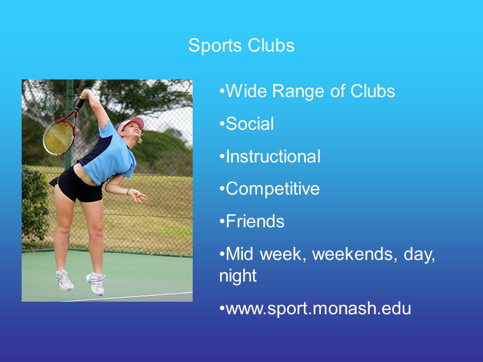 Sports Clubs Wide Range of Clubs Social Instructional Competitive