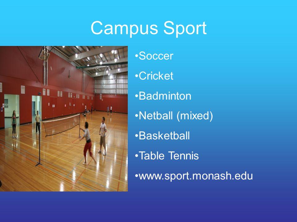 Campus Sport Soccer Cricket Badminton Netball (mixed) Basketball