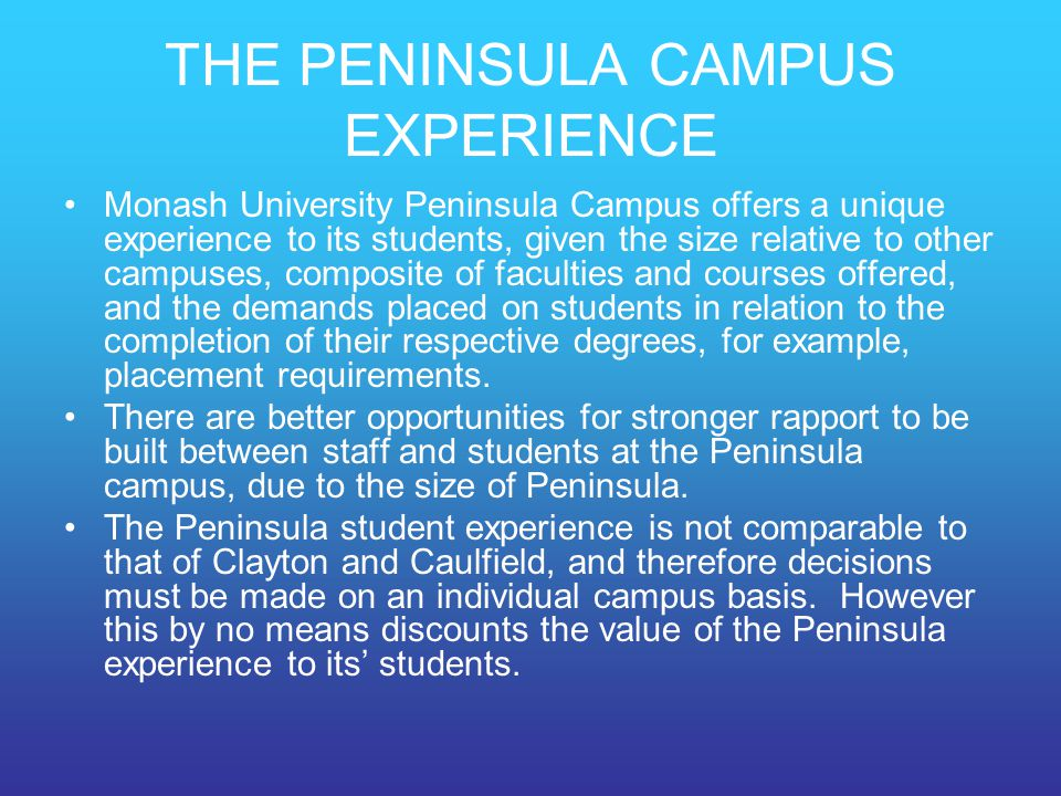 THE PENINSULA CAMPUS EXPERIENCE