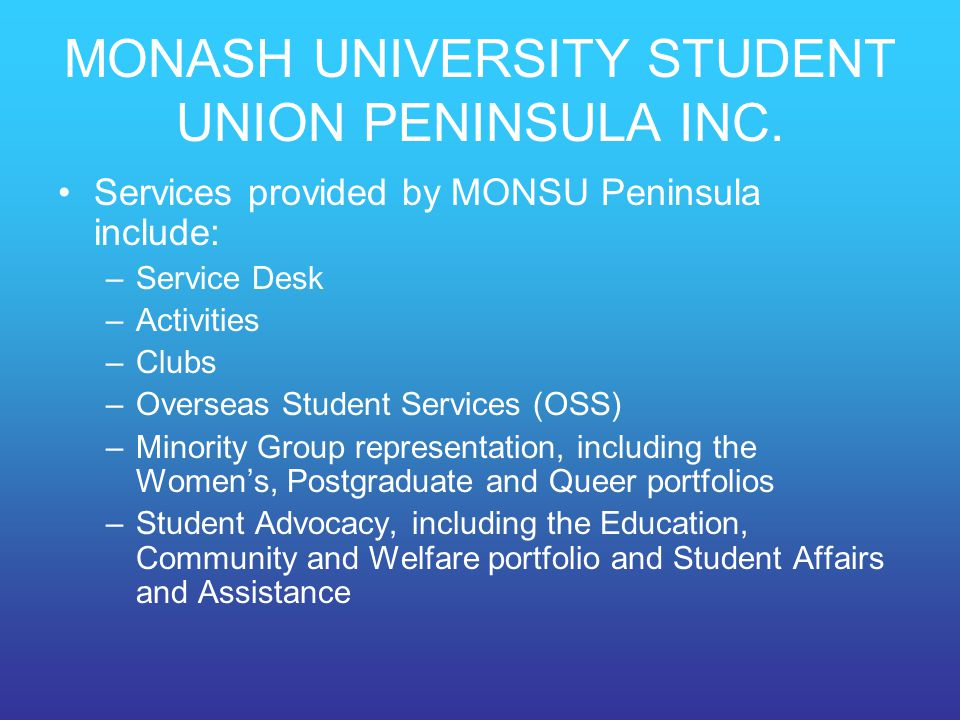 MONASH UNIVERSITY STUDENT UNION PENINSULA INC.