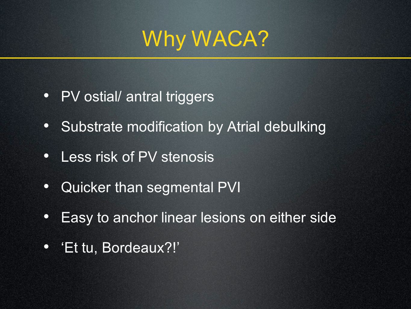 Why WACA PV ostial/ antral triggers