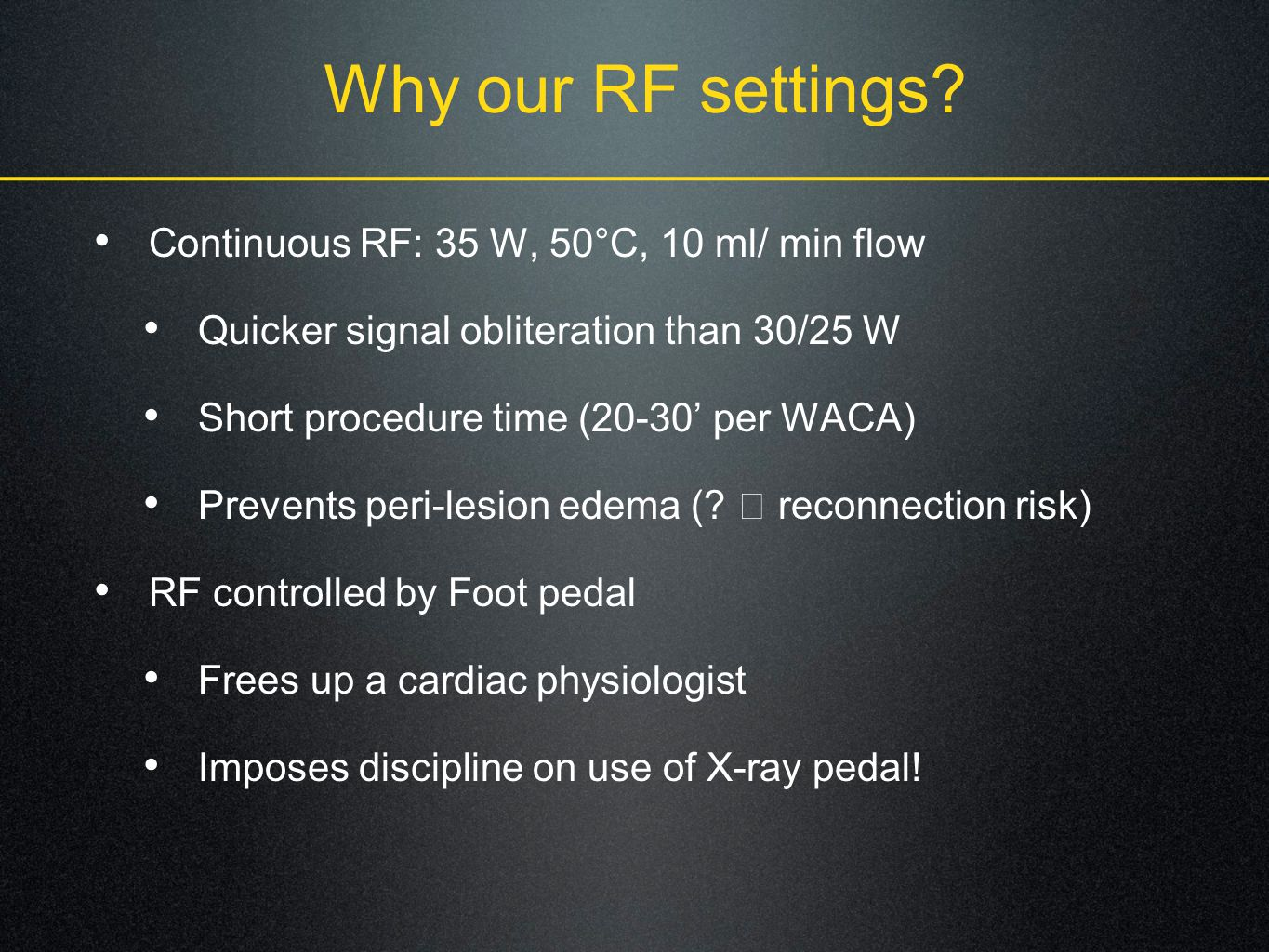 Why our RF settings Continuous RF: 35 W, 50°C, 10 ml/ min flow