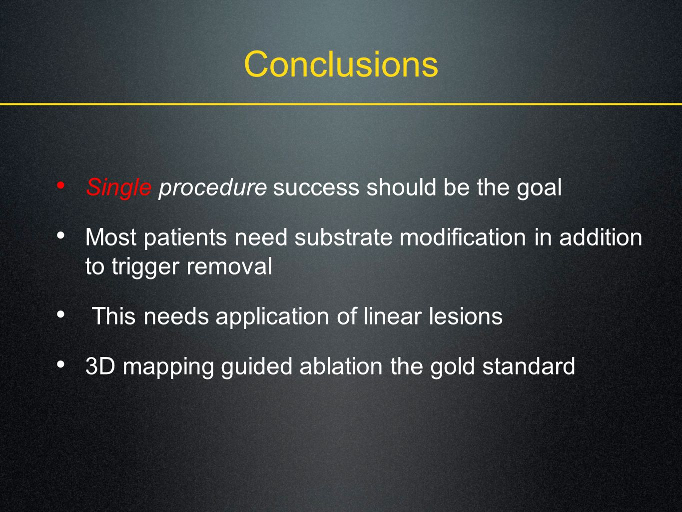 Conclusions Single procedure success should be the goal