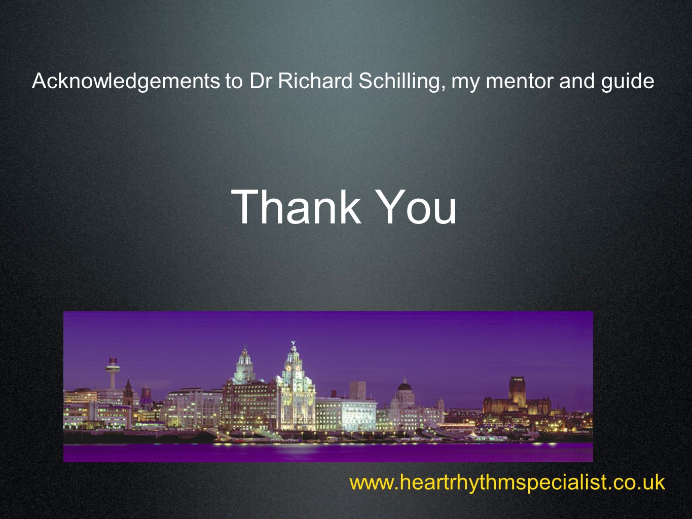 Acknowledgements to Dr Richard Schilling, my mentor and guide