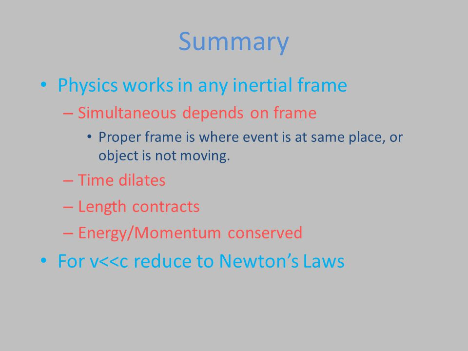 Summary Physics works in any inertial frame